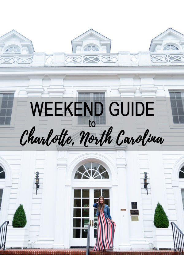 Weekend Travel Guide to Charlotte, North Carolina | Chasing Cinderella