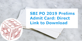 SBI PO 2019 Prelims Admit Card: Direct Link to Download