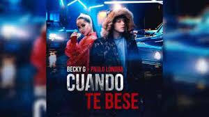 Becky G, Paulo Londra, Music Reggaeton, Musica Caliente, Musica Latina, Videos Musicales, Letras De Reggaeton, Music, New Music, Cuando Te Bese