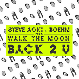 Steve Aoki & Boehm - Back 2 U (feat. Walk the Moon) on iTunes