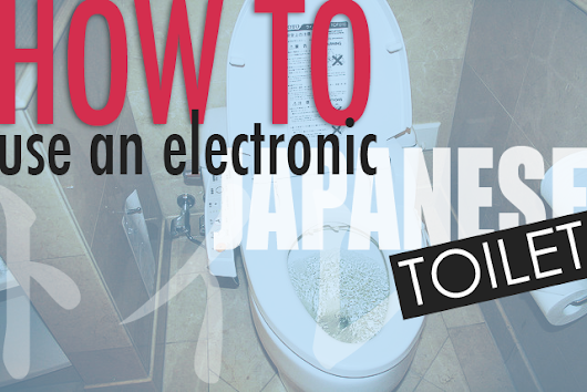HOW TO: Use An Electronic Japanese Toilet | Surviving in Japan: (without much Japanese)