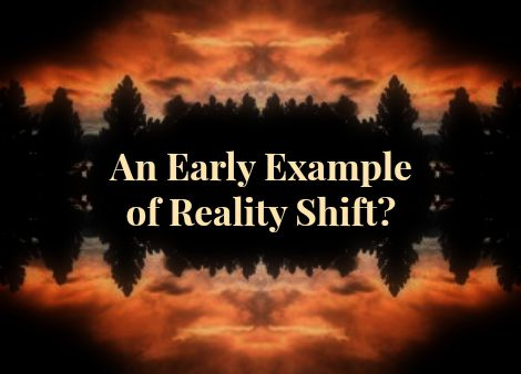 An Early Example of Reality Shift?