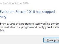 Cara Mengatasi Masalah Stopped Working di PES 2016 + Patch 6.0