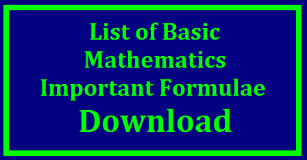List of Basic Important Formulae Download Math Formulas | Basic Maths Formulas, Download Formula | Important Mathematical/ Maths Formulas and Equations | Basic Math Formulas - Basic mathematics | Math formulas in algebra, analytic geometry, integrals, limits and series. | Basic math formulas Find here a comprehensive list of basic math formulas commonly used when doing basic math computation | Basic Math Formulas The list of basic math formulas which is very useful for mainly School college grade students and the aspirants who are appearing for all competitive Exams . Math formulas are very important and necessary to know the correct formula while solving the questions on different topics. If we remember math formulas we can solve any type of math questions. /2017/11/list-of-basic-important-formulae-maths-mathematics-formulae-download.html