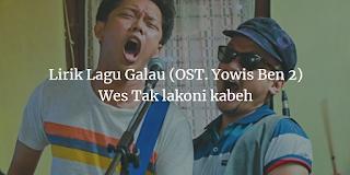 lirik lagu galau Ost Yowis BEN 2
