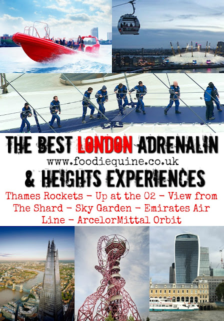 www.foodiequine.co.uk Checking out the best of London's Adrenalin and heights expeiences for adults and teenagers. Including Thames Rockets, View form The Shard, The Slide at the ArcelorMittal Orbit, Emirates Air Line Cablecar, Up at the O2 and Sky Garden.