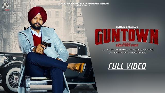 GunTown Song Lyrics by Gurtaj Grewal & Gurlez Akhtar   Latest Punjabi Song 2019