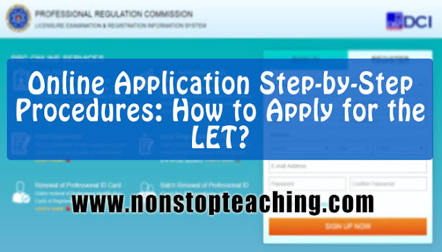 Online Application Step-by-Step Procedures: How to Apply for the LET?