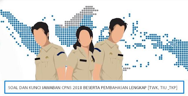 Download Soal dan Kunci Jawaban CPNS 2018 Beserta Pembahasan Lengkap [TWK, TIU & TKP]