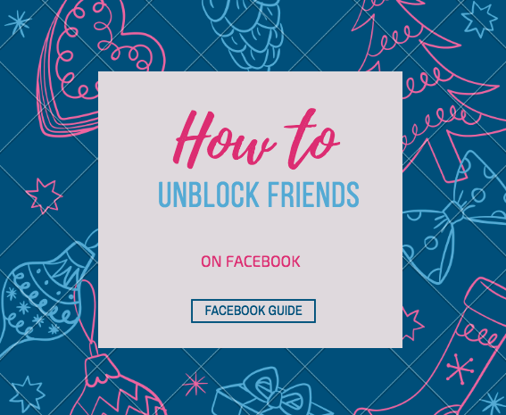How to Unblock Someone & My Facebook friends list