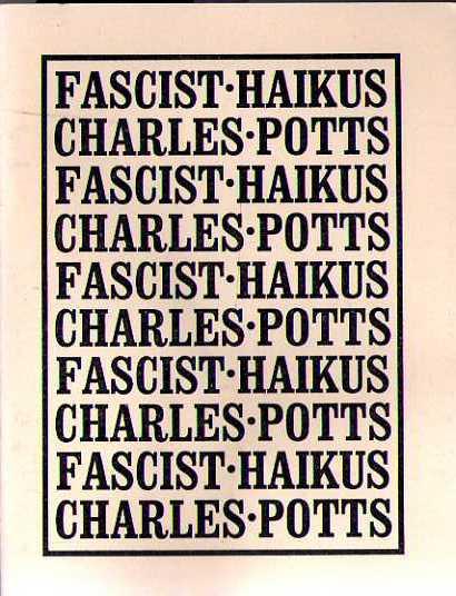 Fascist Haikus, Potts, Charles