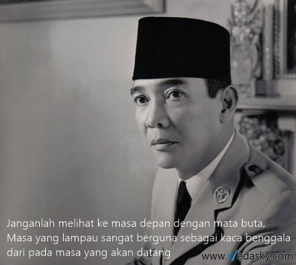 kata kata bijak Ir Soekarno Bung Karno