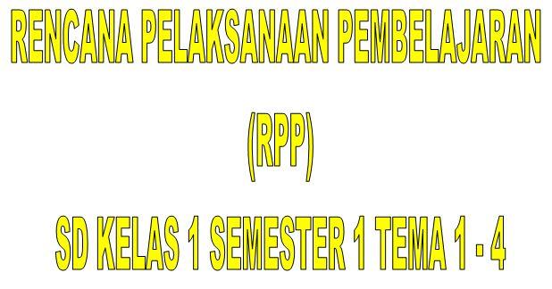 RPP SD/MI Kelas 1 Buku Tematik Kurikulum 2013 Tema  1 - 4 Format Ms word