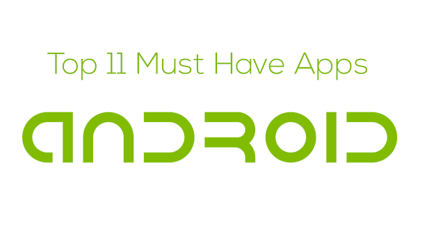 Must Have Apps on Android