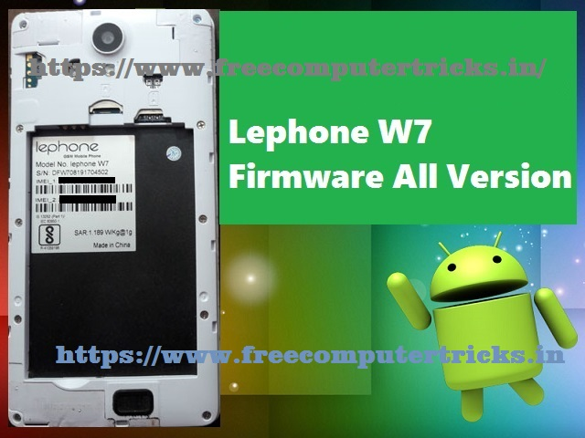 Lephone W7 Firmware Download Here : All Version - Free
