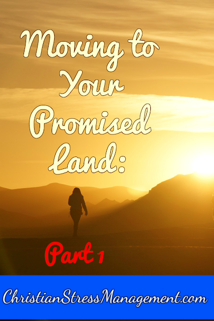 Moving to Your Promised Land: Part 1