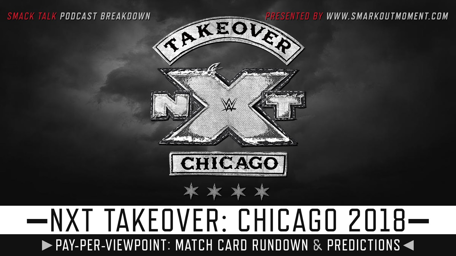 WWE NXT TakeOver: Chicago 2018 spoilers podcast