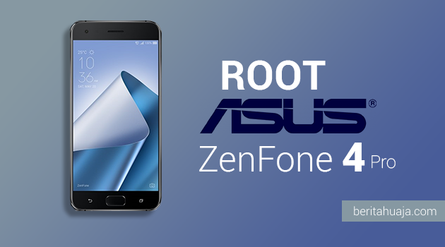 How To Root ASUS ZenFone 4 Pro And Install TWRP Recovery