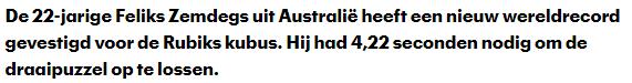 De 22 jarige Feliks Zemdegs uit Australië heeft een Rubiks Kubus in 4,22 seconden opgelost