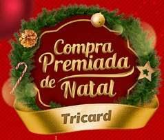 Promoção Tricard Natal 2018 Compra Premiada de Natal - 500 Reais Dia 5 Mil Reais Mês