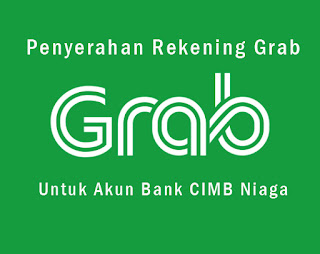 Langkah-Langkah Penyerahan Rekening Grab untuk Akun Bank CIMB Niaga