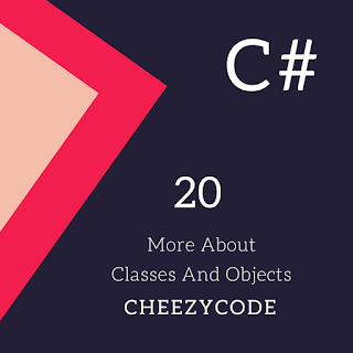 cheezycode_more_class_and_objects_with_example