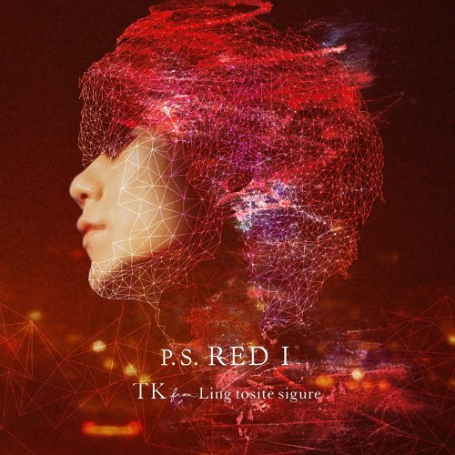 TK from 凛として時雨 - P.S. RED I