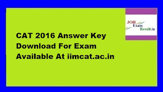 CAT 2016 Answer Key Download For Exam Available At iimcat.ac.in