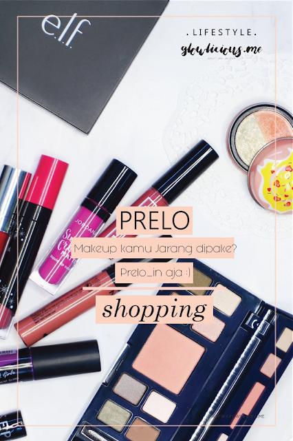 Makeup Kamu Jarang Dipake? Prelo_in Aja!