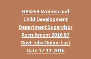 HPSSSB Women and Child Development Department Supervisor Recruitment 2016 87 Govt Jobs Online Last Date 17-11-2016