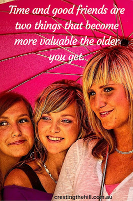 Time and good friends are two things that become more valuable the older you get.