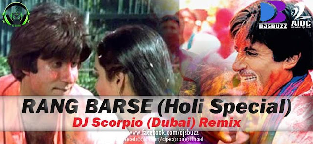 RANG BARSE ( HOLI SPECIAL ) BY DJ SCORPIO (DUBAI) REMIX