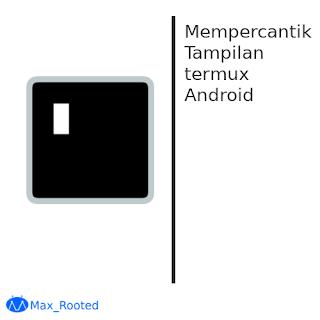 Cara Mempercantik Termux Android
