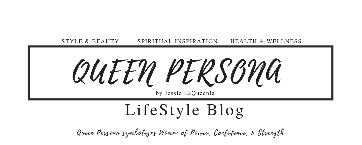 Queen Persona by Jessie LaQueenia Lifestyle Blog
