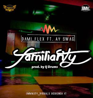 https://www.xclusivehype.com.ng/2019/02/music-dami-flex-ft-ay-swag-familiarity.html