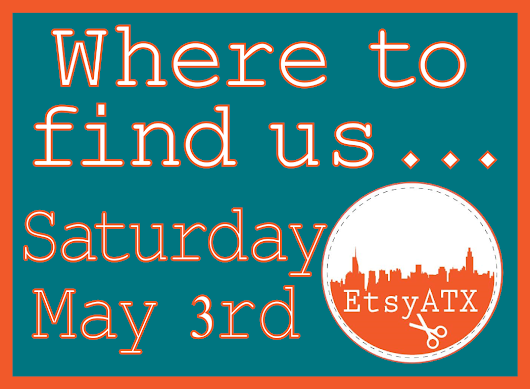 Etsy ATX Members Out & About - Saturday May 3, 2014