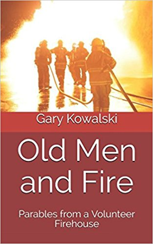 Old Men and Fire: Parables from a Volunteer Firehouse