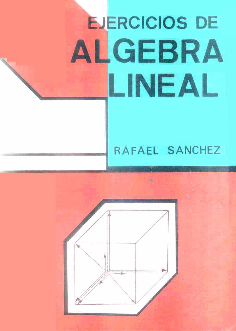 Ejercicios de Álgebra Lineal – Rafael Sánchez