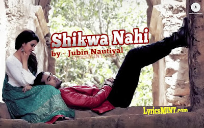 Shikwa Nahi Song Lyrics – Jubin Nautiyal
