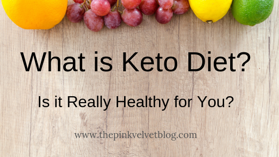 What is a Keto Diet? Is it Really Healthy for You?