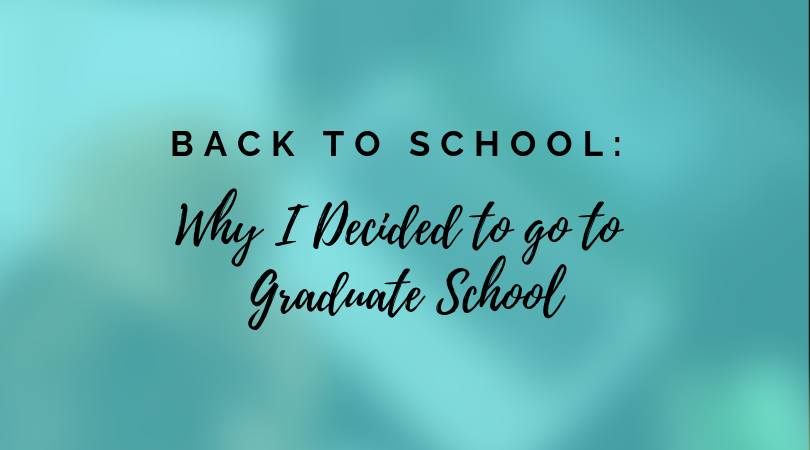 graduate school - why I am attending