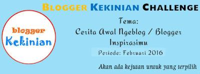 http://www.bloggerkekinian.com/2016/02/blogger-kekinian-challenge-februari.html