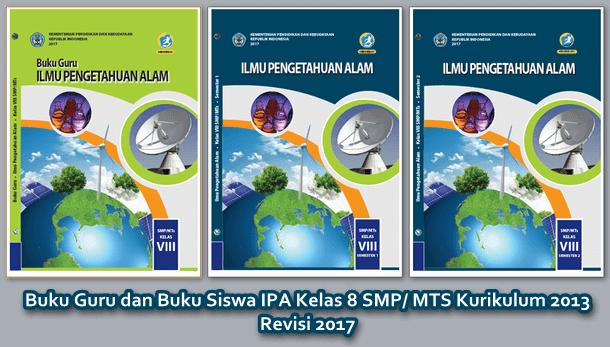 Buku IPA untuk Guru dan Siswa Kelas 8 SMP MTS Kurikulum 2013 Revisi 2017