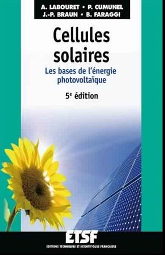 Livre : Cellules solaires - Les bases de l'énergie photovoltaïque 5ème édition