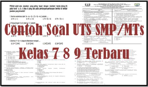 Contoh Soal UTS SMP/MTs Kelas 7 8 9 Terbaru