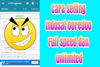 Cara setting / membuat config Indosat Ooredoo full speed unlimited dan opok