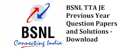 BSNL TTA JE Previous Year Question Papers and Solutions - Download