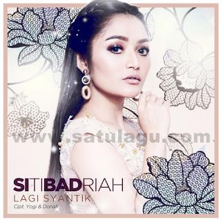 Download Lagu Siti Badriah Lagi Syantik Mp3 Full Lagu Dangdut Terbaru