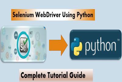 Selenium Webdriver Using Python - Complete Tutorial Guide