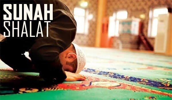Sunnah - Sunnah SHALAT (Sunah Haiat dan Sunah Ab'ad)